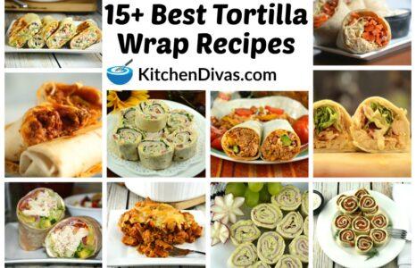 15+ Best Tortilla Wrap Recipes