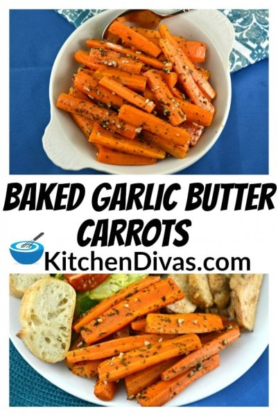 Baked Garlic Butter Carrots are so easy to make and delicious! I often buy a stick of garlic butter to save some time and make this recipe even easier and a little faster! These carrots are absolutely delicious! https://kitchendivas.com/baked-garlic-butter-carrots/